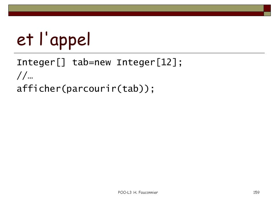 et l appel Integer[] tab=new Integer[12]; //…